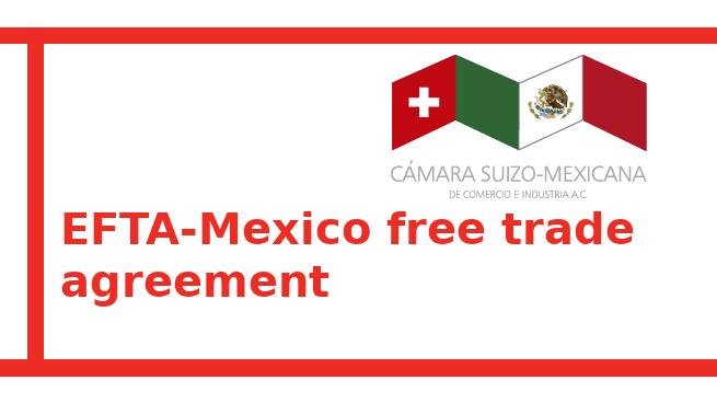 Efta Mexico Free Trade Agreement Swiss Cham